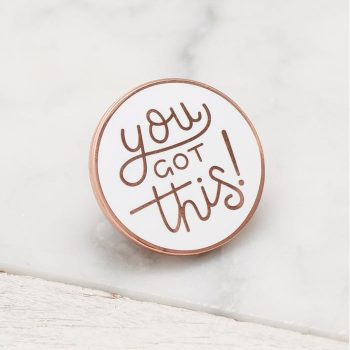 Rose Gold You Got This Enamel Pin